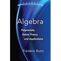 Algebra: Polynomials, Galois Theory and Applications (Aurora: Dover Modern Math Originals)