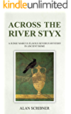 Across the River Styx: A Judge Marcus Flavius Severus Mystery In Ancient Rome
