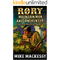 Rory: Mountain Man And Longhunter: Mountain Man's Revenge: A Western Adventure (The First Of The Mountain Men Western…