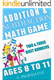 Math Game Addition and Subtraction: Arithmetic for Elementary Students Ages 8 to 11 Years