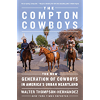 The Compton Cowboys: The New Generation of Cowboys in America's Urban Heartland (English Edition)
