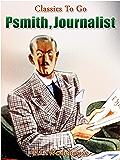 Psmith, Journalist (Classics To Go)