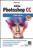 Adobe Photoshop CC – Guida all'uso (Digital LifeStyle Pro)