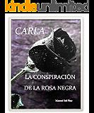 LA CONSPIRACIÓN DE LA ROSA NEGRA (SERIE CARLA nº 1) (Spanish Edition)