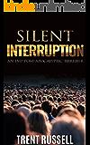 Silent Interruption: A Post Apocalyptic EMP Survival Thriller (Silent Interruption  Book 1)