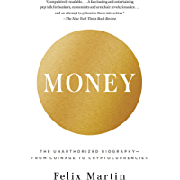 Money: The Unauthorized Biography (English Edition)