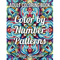 Color by Number Patterns: An Adult Coloring Book with Fun, Easy, and Relaxing Coloring Pages