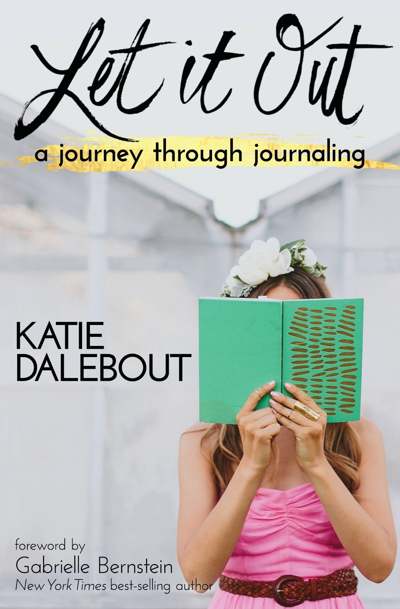 Download Let It Out: A Journey Through Journaling PDF
