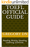 TOEFL Official Guide: Reading, Writing, Speaking, Listening, Grammar. (English Edition)