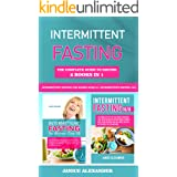 Intermittent Fasting: The Complete Guide to Fasting, 2 books in 1 - Intermittent Fasting 16/8 + Intermittent Fasting for Wome
