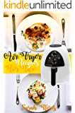 Airfryer Recipes For Two: Airfryer Recipe Cookbook For Beginners, Airfryer Cookbook For Two, Delicious Recipes For You And Your Partner, Airfryer Cooking, Vegan options, Clean eating, Weight Loss