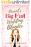 Harriet's Big Fat Wedding Blunder: A Romantic Comedy