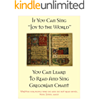 """If You Can Sing """"Joy to the World"""" You Can Learn to Read and Sing Gregorian Chant book cover"""
