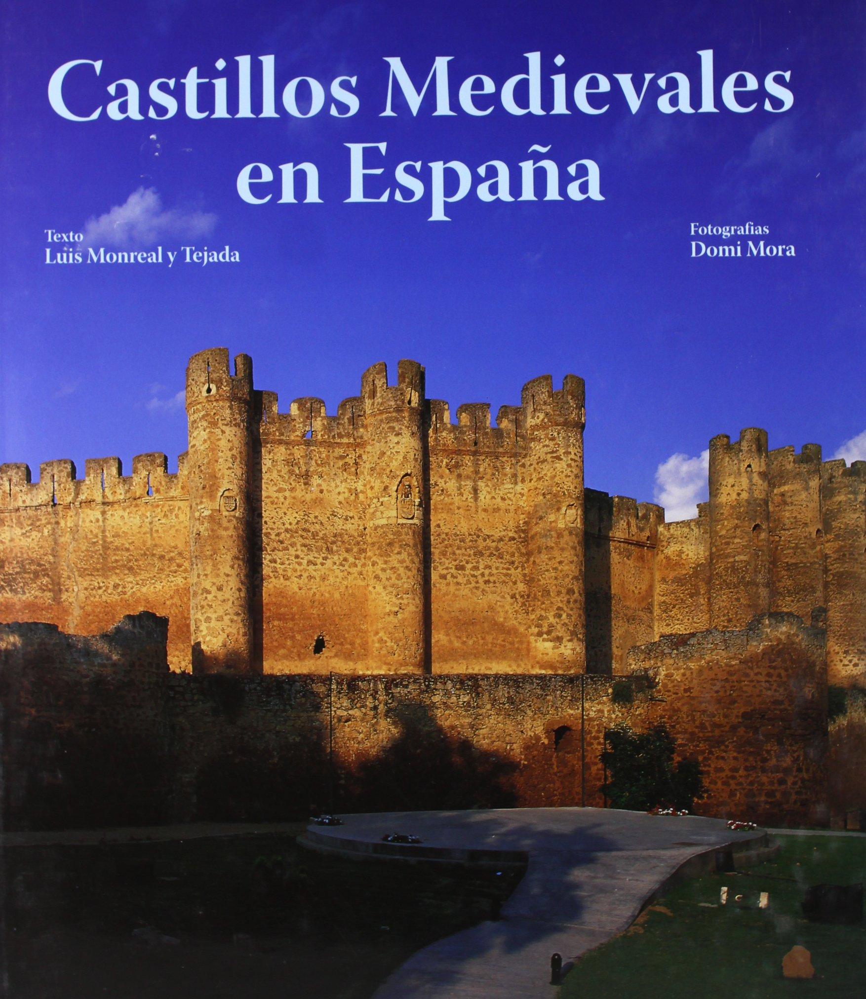Castillos medievales en España: Amazon.es: Monreal / Tejada / Mora: Libros