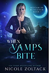When Vamps Bite: A Mayhem of Magic World Story (Bedlam in Bethlehem Book 1) Kindle Edition