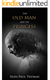 The Old Man and The Princess: A Black Humorous, Mystery, Thriller