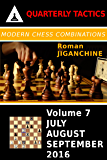 Modern Chess Combinations: July, August, September 2016 (Quarterly Chess Tactics Book 7)