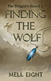 Finding the Wolf (The Dragon's Hoard Book 1)