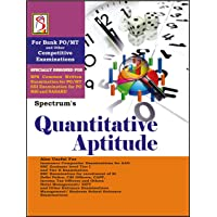 Spectrum's QUANTITATIVE APTITUDE for Bank PO/MT and Other Competitive Examinations 2018