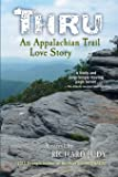 Thru - An Appalachian Trail Love Story