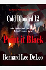 Cold Blooded Assassin Book 12: Paint it Black (Nick McCarty Assassin) Kindle Edition