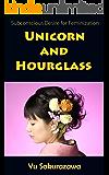Unicorn and Hourglass: Subconscious Desire for Feminization