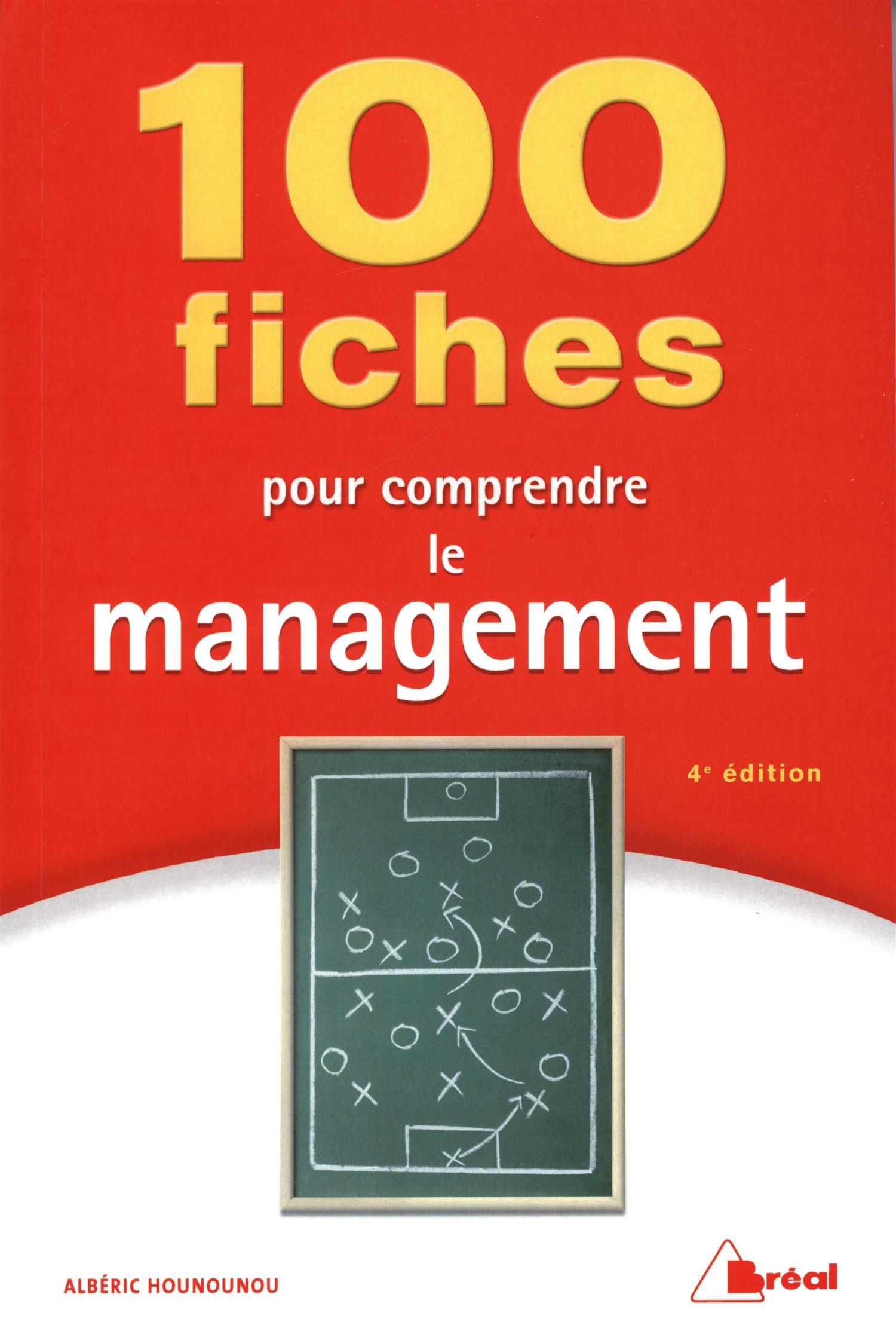 100 fiches pour comprendre le management Broché – 16 août 2013 Albéric Hounounou BREAL 2749532515 Entreprise