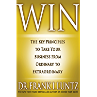 Win: The Key Principles to Take Your Business from Ordinary to Extraordinary (English Edition)