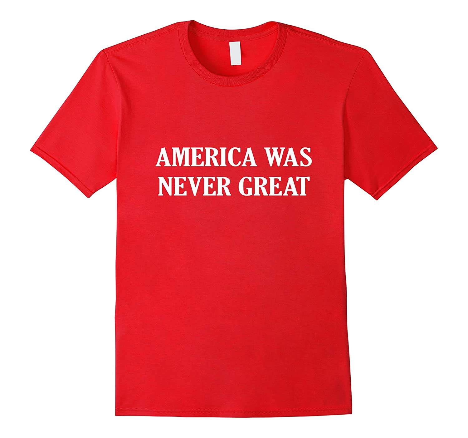 America Was Never Great Hat T-Shirt-Art