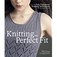 Knitting the Perfect Fit: Essential Fully Fashioned Shaping Techniques for Designer Results book cover
