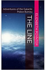The Line: Adventures of the Galactic Police Bureau Kindle Edition