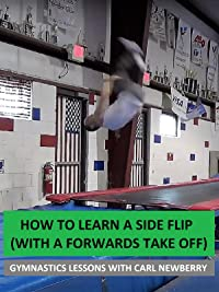 How to Learn a Side Flip (with a Forwards Take Off) – Gymnastics Lessons with Carl Newberry