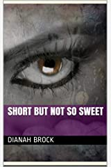 Short But Not So Sweet Kindle Edition