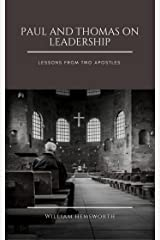 Paul and Thomas On Leadership:  Lessons from Two Apostles Kindle Edition