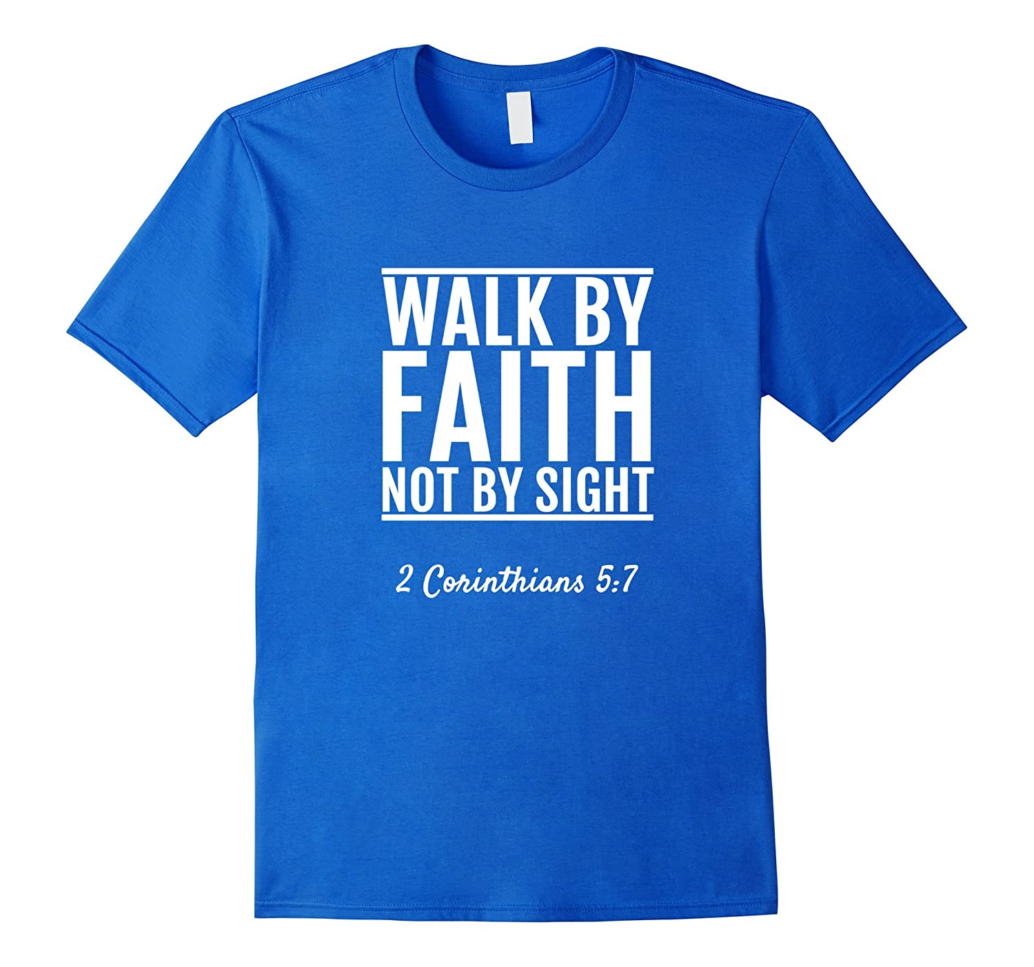 2 Corinthians 5:7 Walk By Faith Not By Sight T-Shirt Bible-Rose