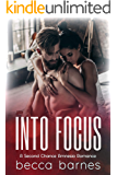 Into Focus: A Second Chance Amnesia Romance (High Stakes Hearts Book 1)