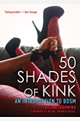 50 Shades of Kink: An Introduction to BDSM Kindle Edition