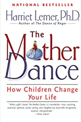 The Mother Dance: How Children Change Your Life Kindle Edition