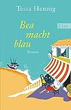 Bea macht blau: Roman