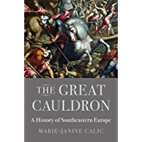 The Great Cauldron: A History of Southeastern Europe