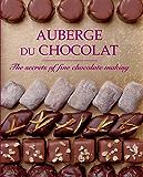 Auberge du Chocolate: The Secrets of Fine Chocolate Making (English Edition)