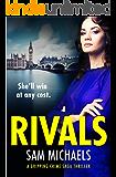Rivals: An addictive and heartstopping crime saga series (Georgina Garrett Series Book 2)