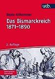 Das Bismarckreich 1871-1890 (Seminarbuch Geschichte, Band 2995)