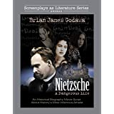 Nietzsche - A Dangerous Life: An Historical Biography Movie Script About History's Most Infamous Atheist (Screenplays as Lite