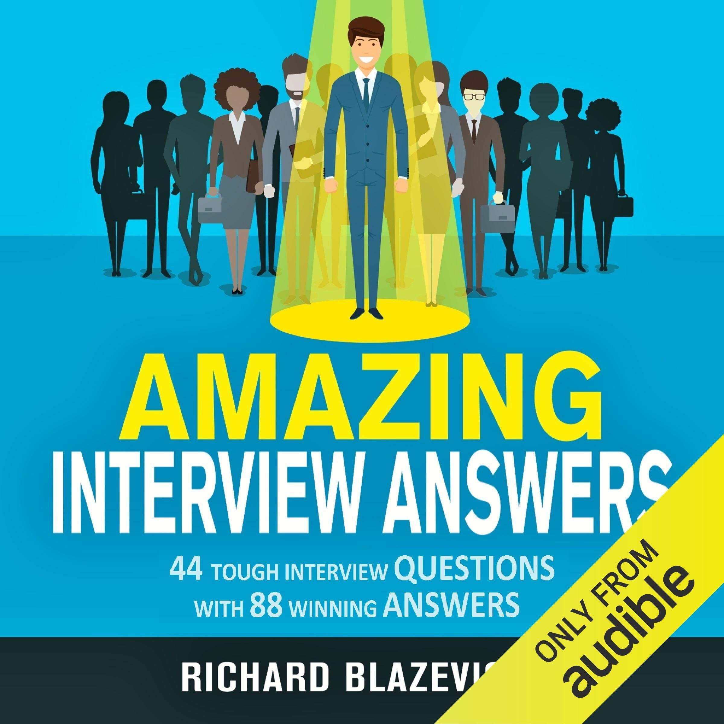 Amazing Interview Answers  44 Tough Job Interview Questions With 88 Winning Answers