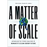 A Matter of Scale: Untangling the Titanic Challenge of Humanity's Clean Energy Future