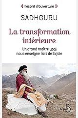 La Tranformation intérieure (L'esprit d'ouverture) (French Edition) Kindle Edition