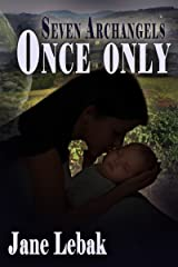 Once Only: A Seven Archangels Story Kindle Edition