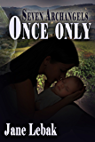 Once Only: A Seven Archangels Story