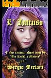 """L' Intruso: E altri racconti, alcuni tratti da """"Tra Realtà e Mistero"""""""